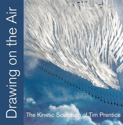 Drawing on the Air: The Kinetic Sculpture of Tim Prentice