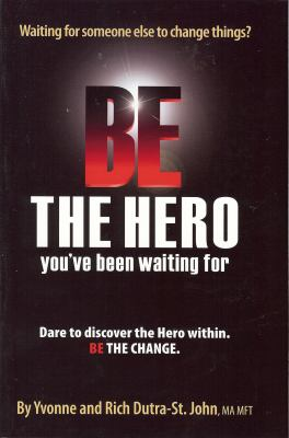 Be the Hero: You've Been Waiting For