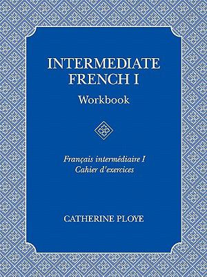 Intermediate French I  Workbook (French Edition)
