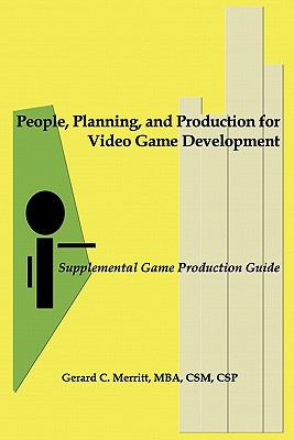 People, Planning, and Production for Video Game Development