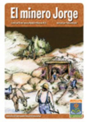 Minero Jorge / Jorge, the Miner : Unabridged Storybook
