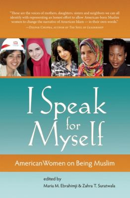 I Speak for Myself: American Women on Being Muslim