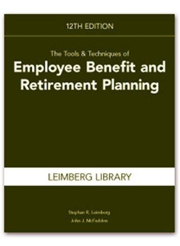 The Tools & Techniques of Employee Benefit and Retirement Planning (Tools and Techniques of Employee Benefit and Retirement Planning)