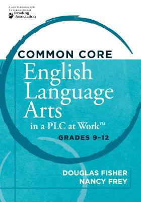 Common Core English Language Arts in a PLC at Work, Grades 9-12