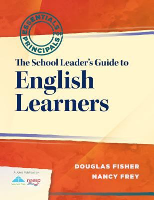The School Leader's Guide to English Learners (Essentials for Principals)