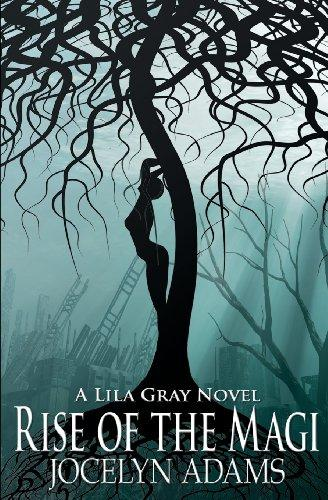 Rise of the Magi (A Lila Gray Novel) (Volume 3)
