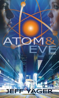 Atom and Eve : A Novel