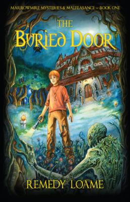 Buried Door : Marrowmire Mysteries and Malfeasance Book 1
