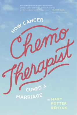 Chemo-Therapist : How Cancer Cured a Marriage