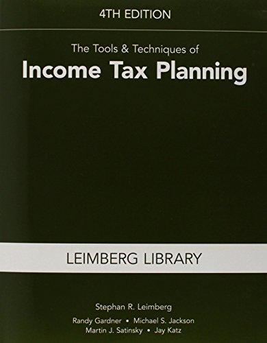The Tools & Techniques of Income Tax Planning, 4th Edition (Leimberg Library: Tools & Techniques)