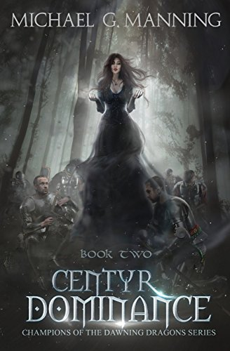 Centyr Dominance: Book 2 (Champions of the Dawning Dragons) (Volume 2)