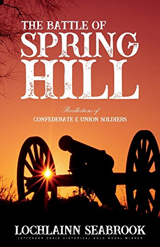 The Battle of Spring Hill: Recollections of Confederate and Union Soldiers