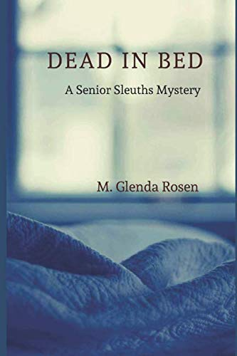 Dead in Bed (A Senior Sleuths Mystery)