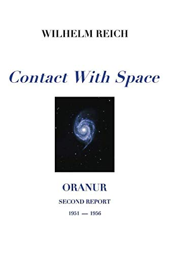 Contact With Space: Oranur; Second Report 1951 - 1956