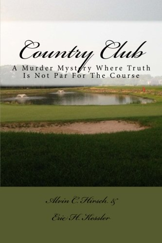 Country Club: A Murder Mystery Where Truth Is Not Par For The Course