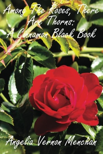 Among The Roses, There Are Thorns: A Cinnamon Black Book