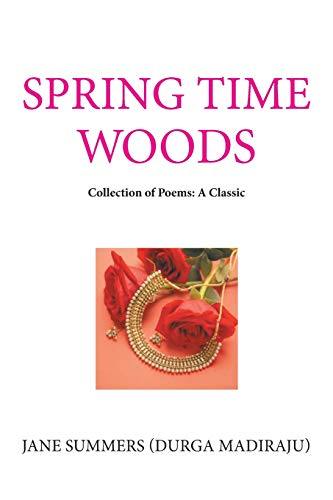 Spring Time Woods: Collection of Poems: a Classic