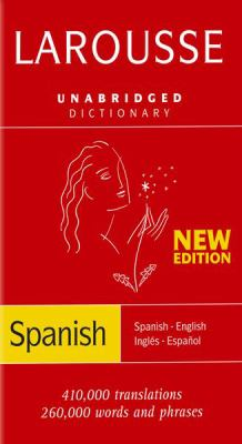 Larousse Unabridged Dictionary: Spanish-/English/English-Spanish