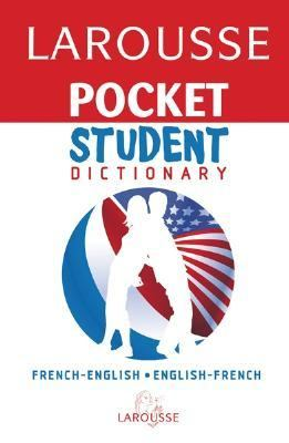 Larousse Pocket Student Dictionary French-english/ English-french French-english/ English-french