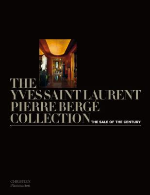 The Yves Saint Laurent-Pierre Berge Collection: The Sale of the Century