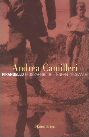 Pirandello : Biographie de l'enfant chang