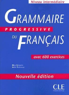 Grammaire Progressive du Francais Avec 600 Exercises