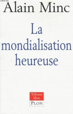 La mondialisation heureuse (Tribune libre) (French Edition)