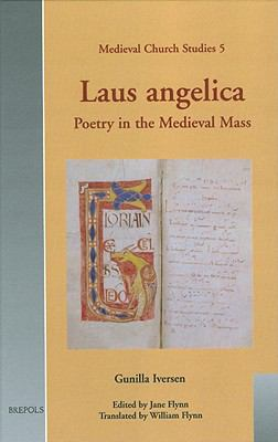 Laus Angelica : Poetry in the Medieval Mass