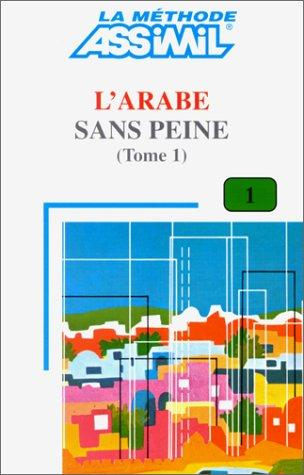 Assimil Arabic: L'Arabe Sans Peine Book 1 (Methode quotidienne Assimil) (Arabic Edition)