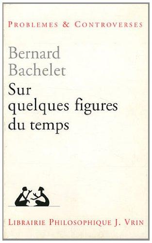 Sur Quelques Figures Du Temps (Problemes & Controverses) (French Edition)