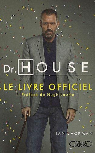 Dr House, le livre officiel (French Edition)
