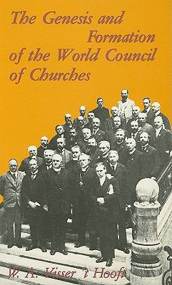 Genesis and Formation of the World Council of Churches