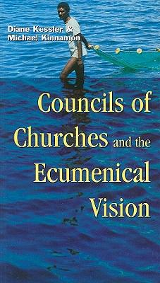 Councils of Churches and the Ecumenical Vision