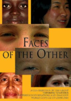 "Faces of the Other A Contribution to Inter-religious Relations And Dialogue by the Group ""Thinking Together"""