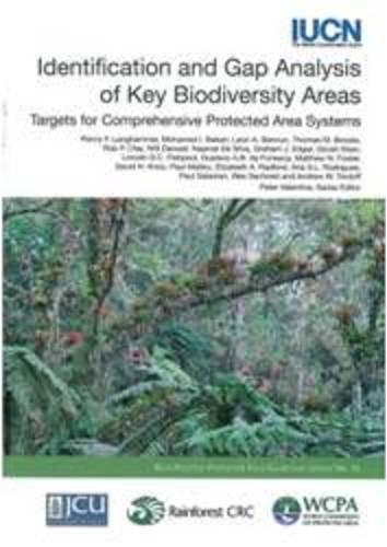 Identification and Gap Analysis of Key Biodiversity Areas: Targets for Comprehensive Protected Area Systems (Best Practice Protected Area Guidelines)