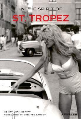 In the Spirit of St. Tropez From A to Z