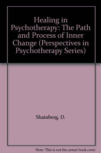 Healing in Psychotherapy: The Path and Process of Inner Change (Perspectives in Psychotherapy Series)