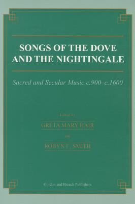 Songs of the Dove and the Nightingale Sacred and Secular Music C.900-C.1600