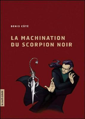 Machination du Scorpion Noir