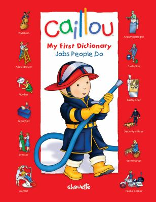 Caillou: Jobs People Do (My First Dictionary)
