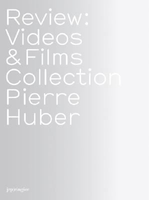 Review Videos & Films Collection Pierre Huber