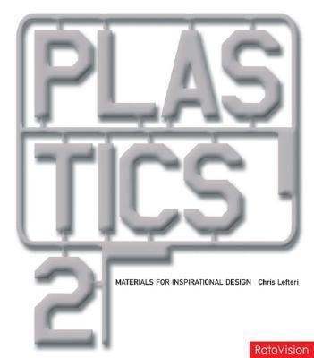 Plastics 2 - Chris Lefteri - Hardcover