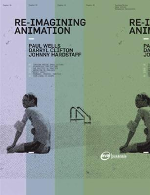 Re-Imagining Animation: Contemporary Moving Image Cultures