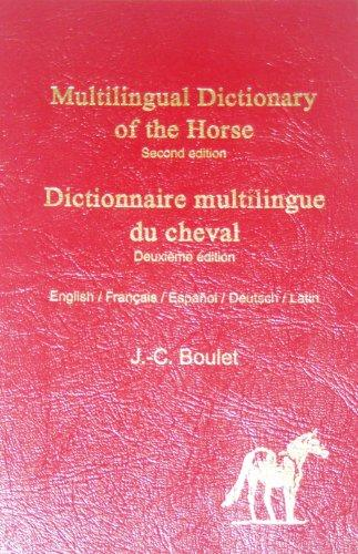 Multilingual Dictionary of the Horse (Dictionnaire Multilingue Du Cheval) - Polyglot Dictionary in English, French, Spanish, German, & Latin