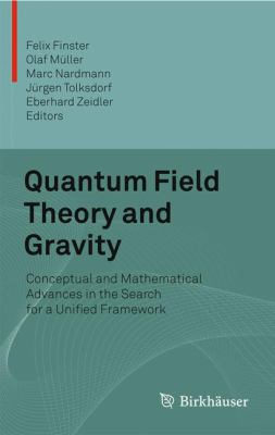 Quantum Field Theory and Gravity: Conceptual and Mathematical Advances in the Search for a Unified Framework
