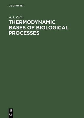 Thermodynamic Bases of Biological Processes Physiological Reactions and Adaptations