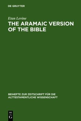 Aramaic Version of the Bible : Contents and Context