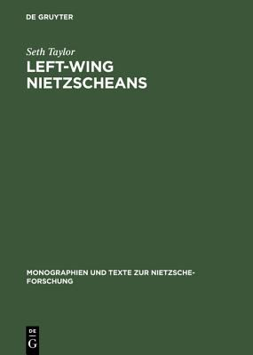 Left-Wing Nietzscheans The Politics of German Expressionism, 1910-1920