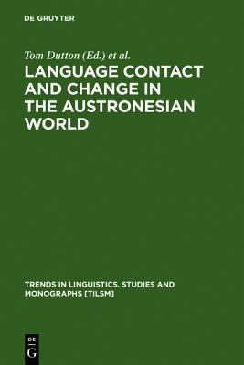 Language Contact and Change in the Austronesian World