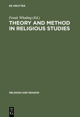 Theory and Method in Religious Studies Contemporary Approaches to the Study of Religion